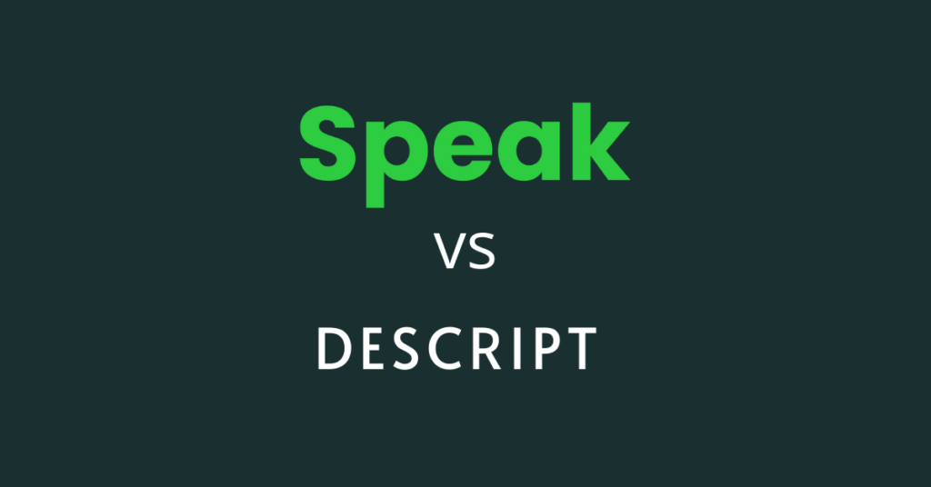 Speak AI vs Descript - Augment your content with Speak Ai