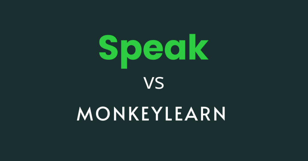 Speak AI vs Monkeylearn - A complete business intelligence platform