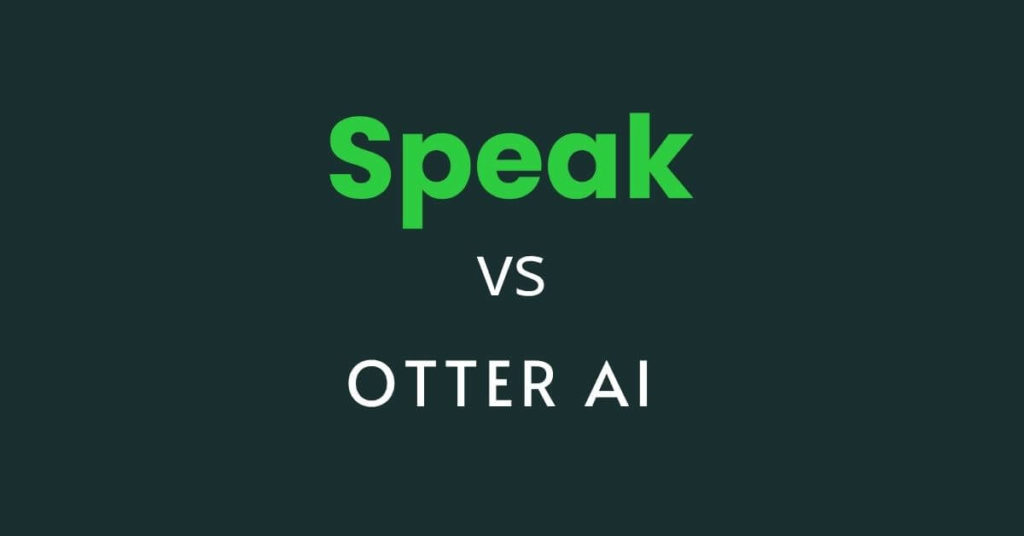 Speak AI vs Otter Ai - A Powerful Otter Ai Alternative